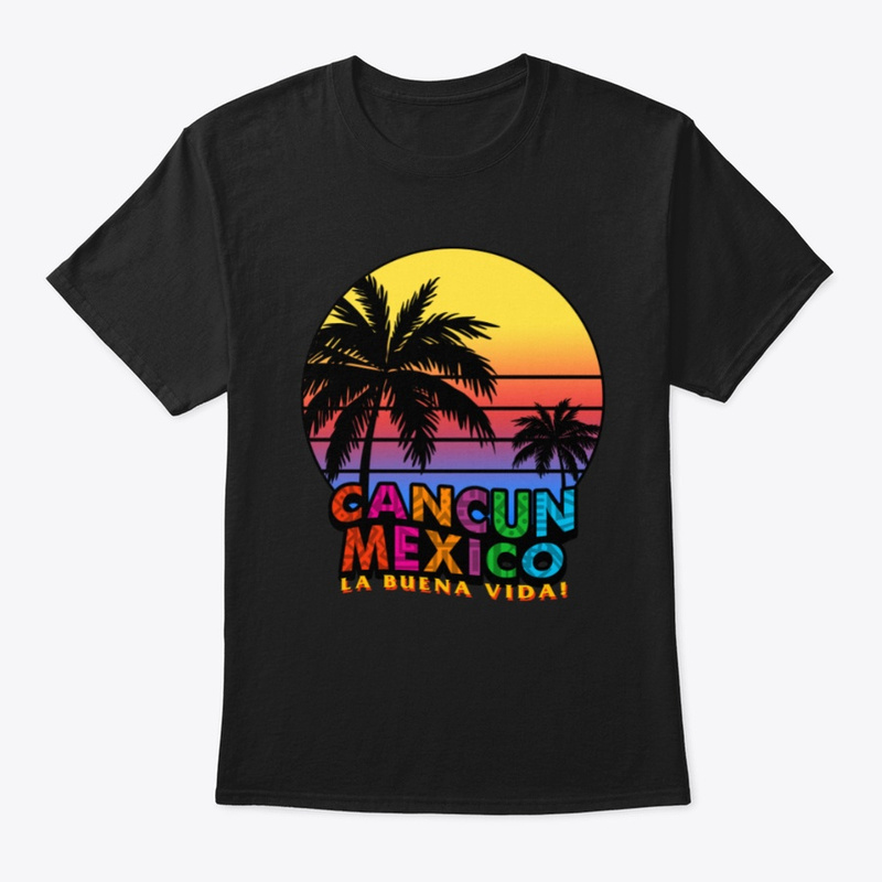 Cancun, Mexico: The Good Life T-shirt available now